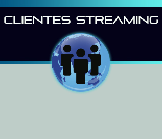 Clientes streaming